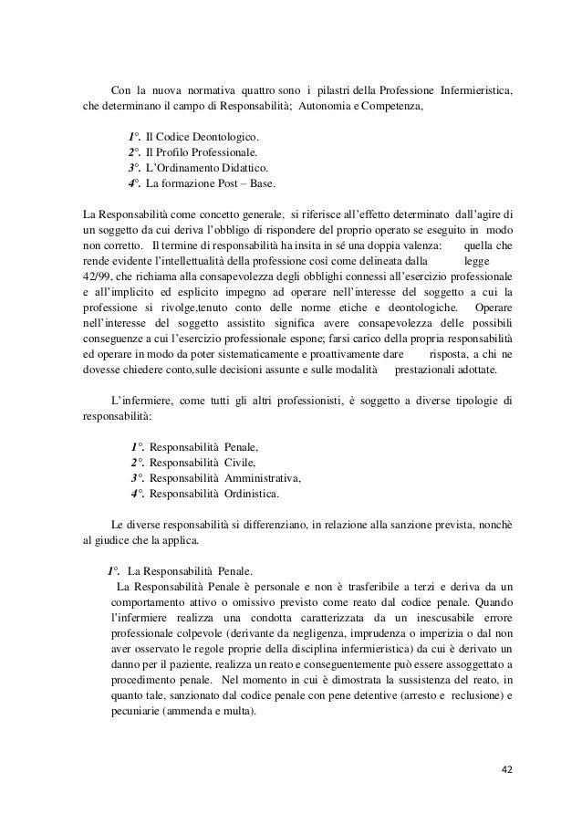 42  Con la nuova normativa quattro sono i pilastri della Professione Infermieristica, che determinano il campo di Responsa...