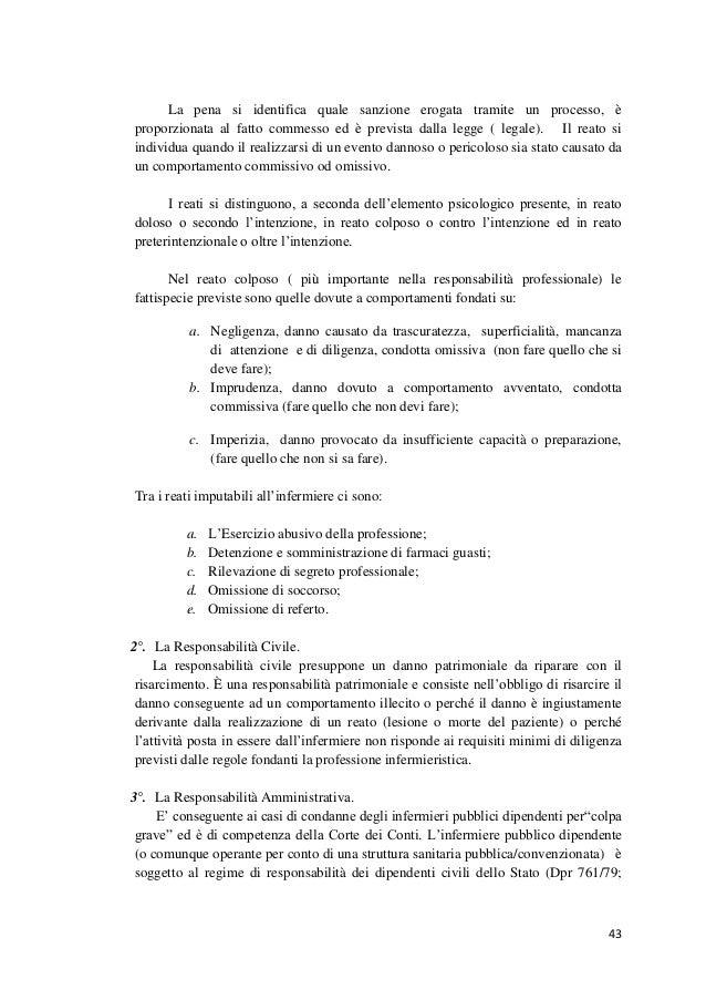 43  La pena si identifica quale sanzione erogata tramite un processo, è proporzionata al fatto commesso ed è prevista dall...