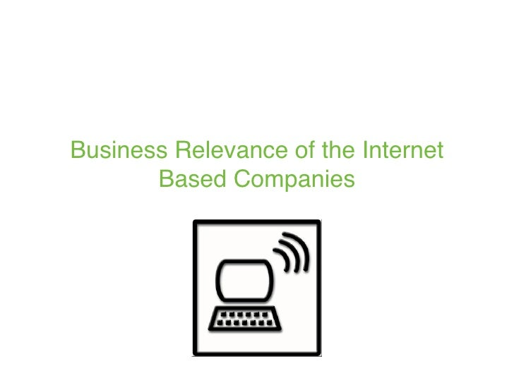 Business Relevance of the Internet        Based Companies