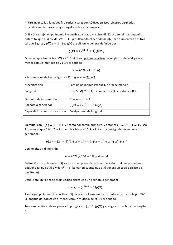 P. Fire invento los llamados fire codes, cuales son códigos cíclicos  binarios diseñados específicamente para corregir sin...