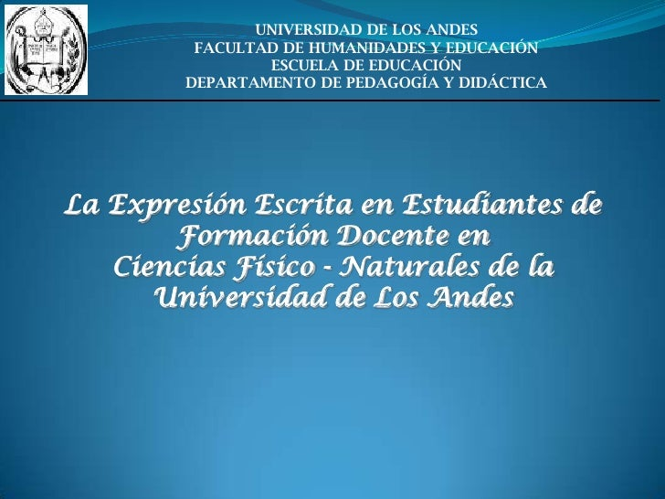 UNIVERSIDAD DE LOS ANDESFACULTAD DE HUMANIDADES Y EDUCACIÓNESCUELA DE EDUCACIÓNDEPARTAMENTO DE PEDAGOGÍA Y DIDÁCTICA<br />...