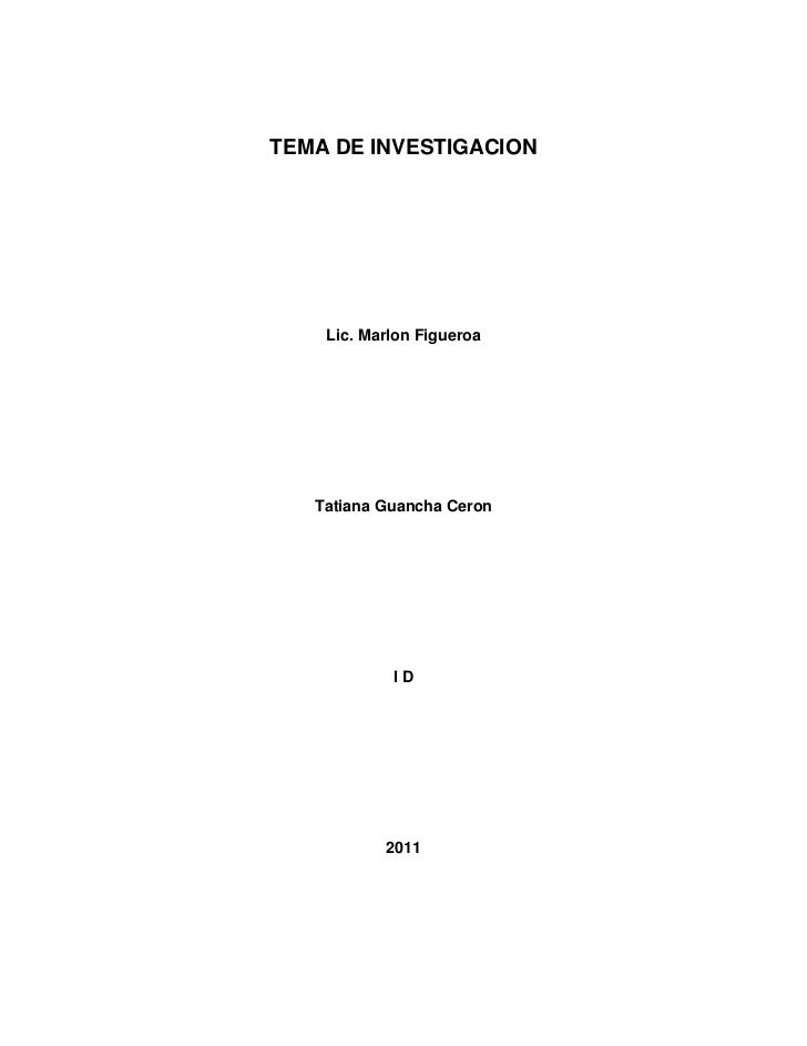 TEMA DE INVESTIGACION<br />Lic. Marlon Figueroa<br />Tatiana Guancha Ceron<br />I D<br />2011<br />Este documento nos faci...