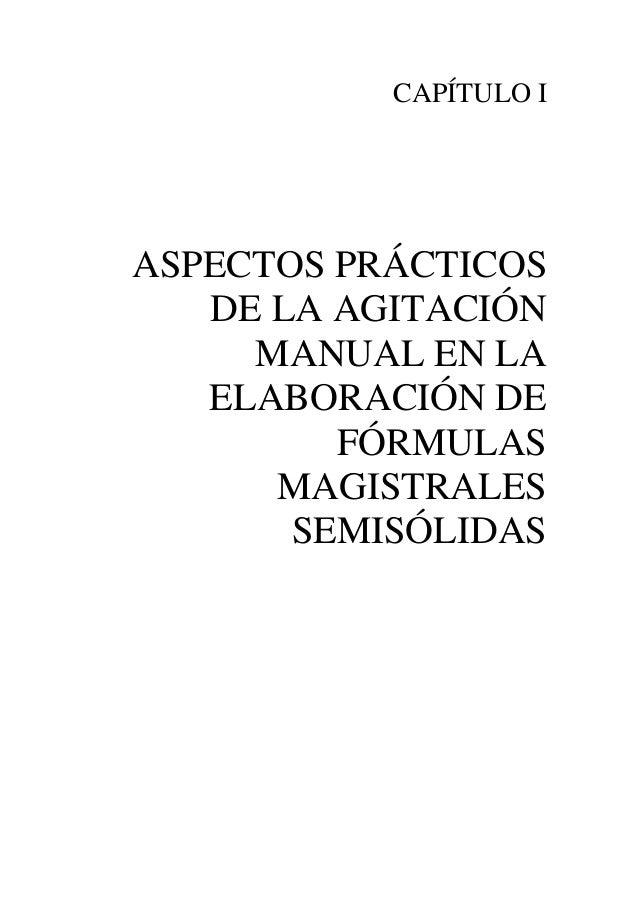 CAPÍTULO IASPECTOS PRÁCTICOS   DE LA AGITACIÓN     MANUAL EN LA   ELABORACIÓN DE         FÓRMULAS      MAGISTRALES       S...
