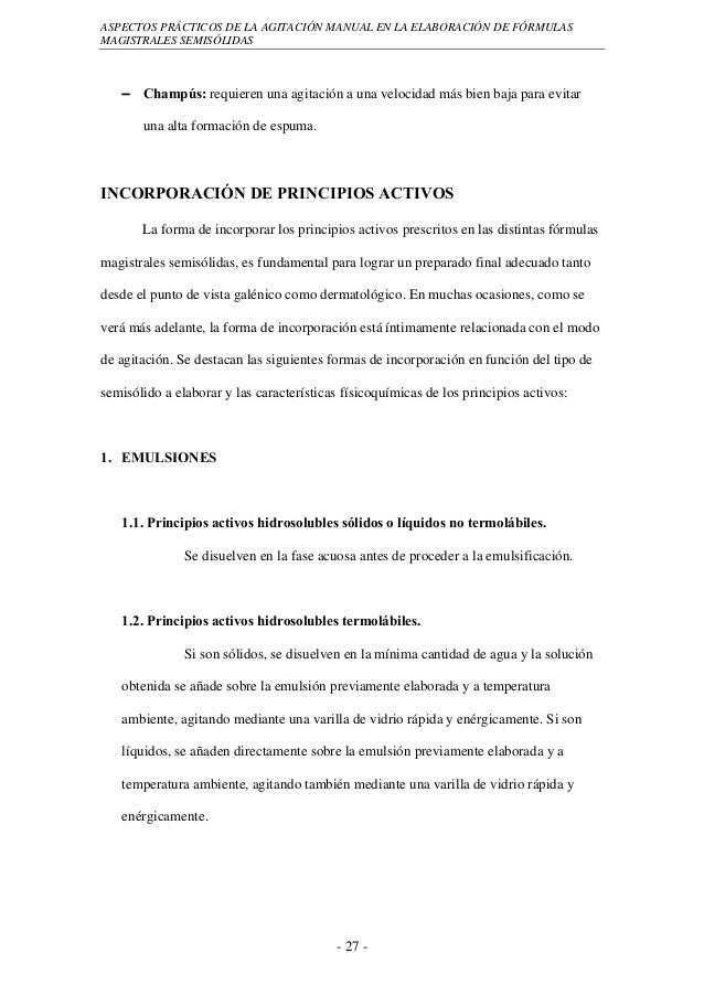 ASPECTOS PRÁCTICOS DE LA AGITACIÓN MANUAL EN LA ELABORACIÓN DE FÓRMULASMAGISTRALES SEMISÓLIDAS   − Champús: requieren una ...