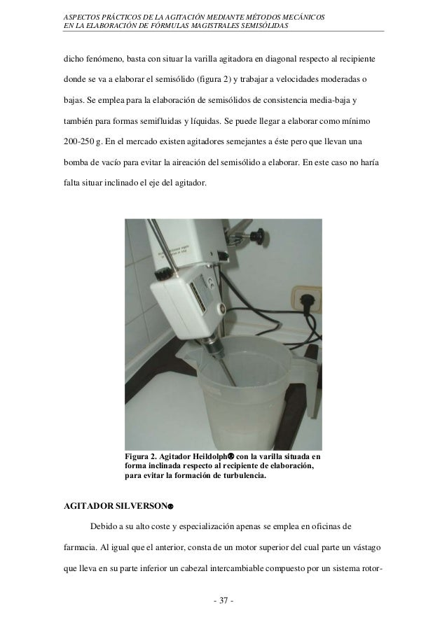ASPECTOS PRÁCTICOS DE LA AGITACIÓN MEDIANTE MÉTODOS MECÁNICOSEN LA ELABORACIÓN DE FÓRMULAS MAGISTRALES SEMISÓLIDASdicho fe...