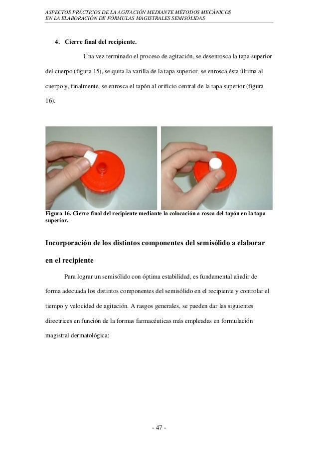 ASPECTOS PRÁCTICOS DE LA AGITACIÓN MEDIANTE MÉTODOS MECÁNICOSEN LA ELABORACIÓN DE FÓRMULAS MAGISTRALES SEMISÓLIDAS   4. Ci...