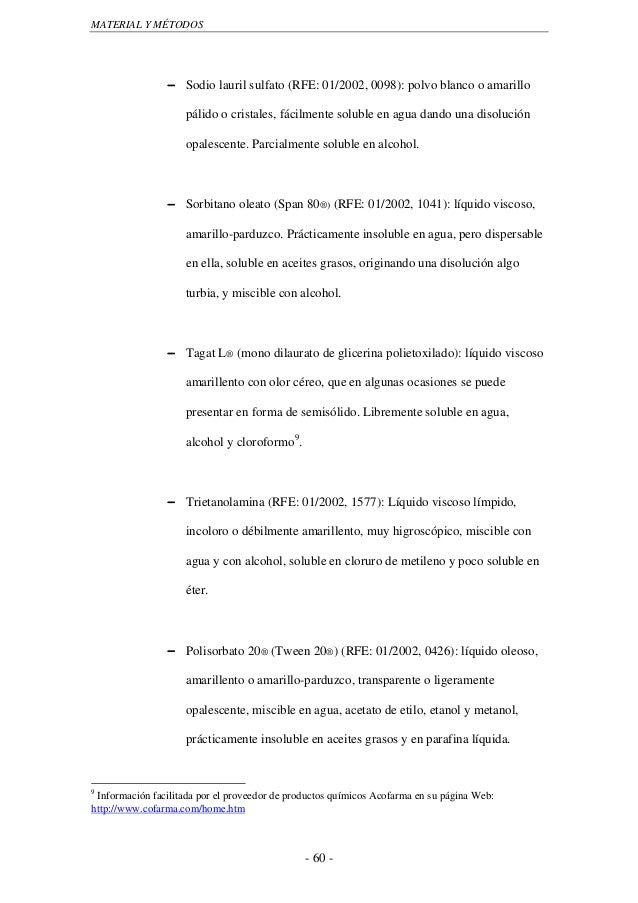 MATERIAL Y MÉTODOS                − Sodio lauril sulfato (RFE: 01/2002, 0098): polvo blanco o amarillo                    ...