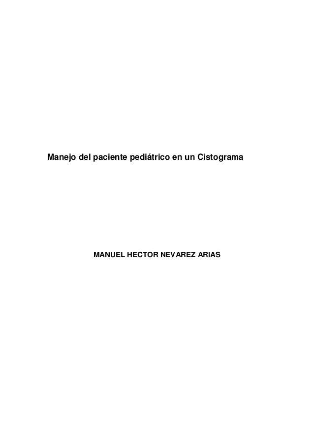 Manejo del paciente pediátrico en un Cistograma MANUEL HECTOR NEVAREZ ARIAS
