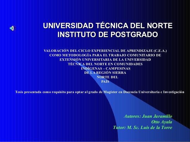 UNIVERSIDAD TÉCNICA DEL NORTEUNIVERSIDAD TÉCNICA DEL NORTE INSTITUTO DE POSTGRINSTITUTO DE POSTGRADOADO VALORACIÓN DEL CIC...