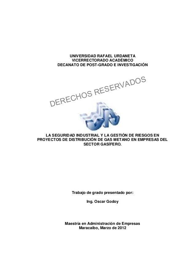 I UNIVERSIDAD RAFAEL URDANETA VICERRECTORADO ACADÉMICO DECANATO DE POST-GRADO E INVESTIGACIÓN LA SEGURIDAD INDUSTRIAL Y LA...