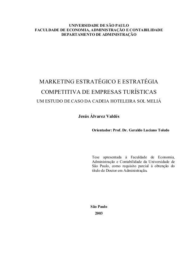 UNIVERSIDADE DE SÃO PAULO FACULDADE DE ECONOMIA, ADMINISTRAÇÃO E CONTABILIDADE DEPARTAMENTO DE ADMINISTRAÇÃO MARKETING EST...