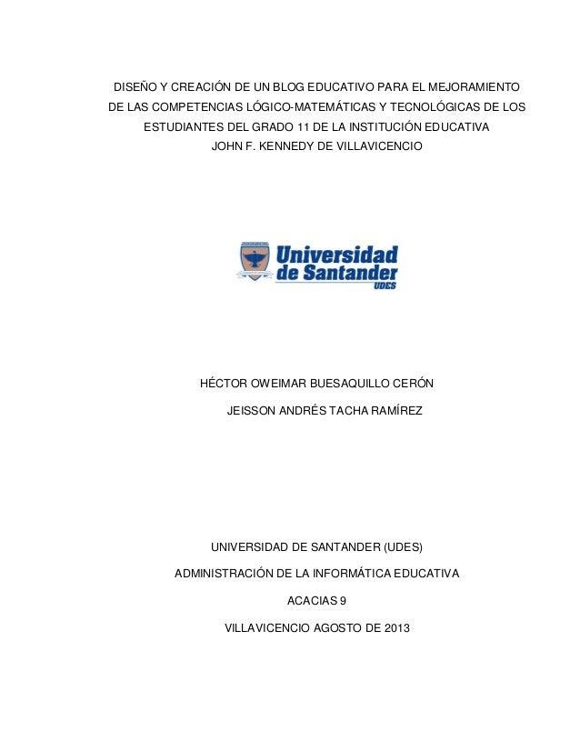 DISEÑO Y CREACIÓN DE UN BLOG EDUCATIVO PARA EL MEJORAMIENTO DE LAS COMPETENCIAS LÓGICO-MATEMÁTICAS Y TECNOLÓGICAS DE LOS E...