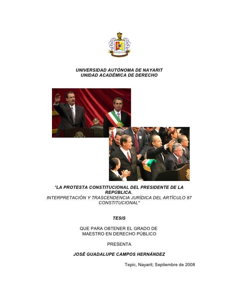 """UNIVERSIDAD AUTÓNOMA DE NAYARIT              UNIDAD ACADÉMICA DE DERECHO        """"LA PROTESTA CONSTITUCIONAL DEL PRESIDENTE..."""