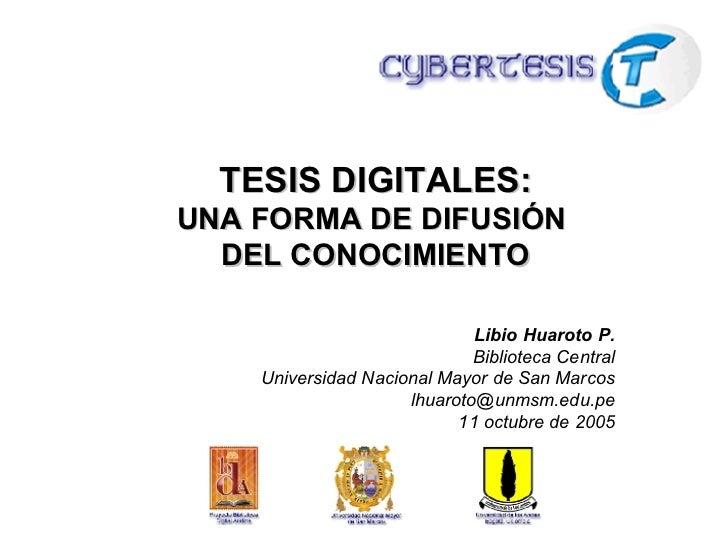 Libio Huaroto P. Biblioteca Central Universidad Nacional Mayor de San Marcos [email_address] 11 octubre de 2005 TESIS DIGI...