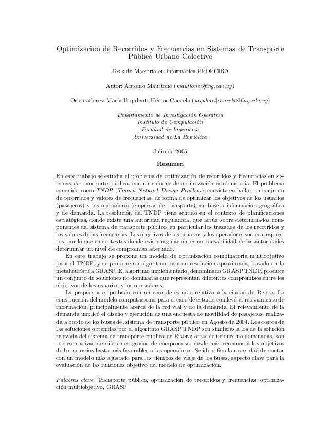 Optimizaci´on de Recorridos y Frecuencias en Sistemas de Transporte P´ublico Urbano Colectivo Tesis de Maestr´ıa en Inform...