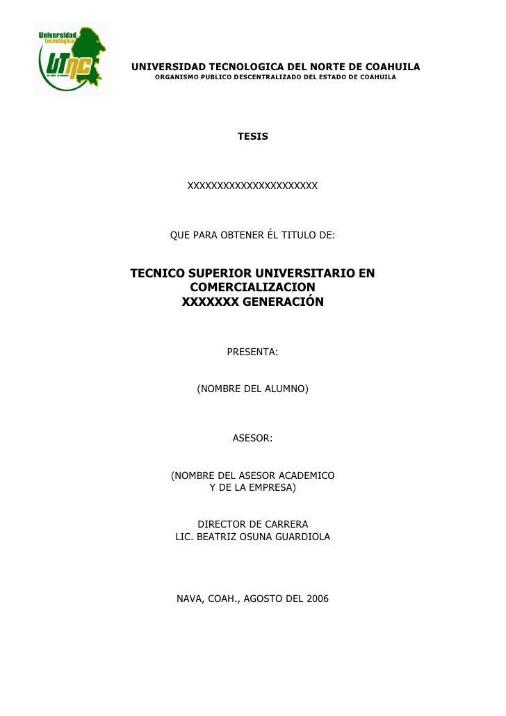 UNIVERSIDAD TECNOLOGICA DEL NORTE DE COAHUILA    ORGANISMO PUBLICO DESCENTRALIZADO DEL ESTADO DE COAHUILA                 ...