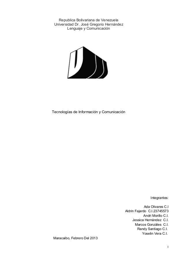 Republica Bolivariana de Venezuela Universidad Dr. José Gregorio Hernández         Lenguaje y ComunicaciónTecnologías de I...