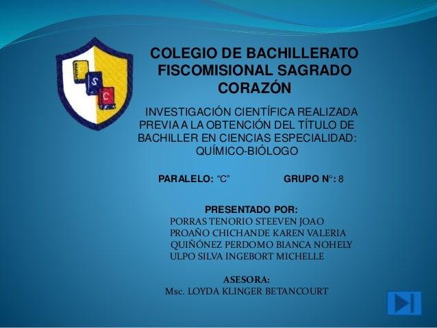 COLEGIO DE BACHILLERATO FISCOMISIONAL SAGRADO CORAZÓN INVESTIGACIÓN CIENTÍFICA REALIZADA PREVIA A LA OBTENCIÓN DEL TÍTULO ...