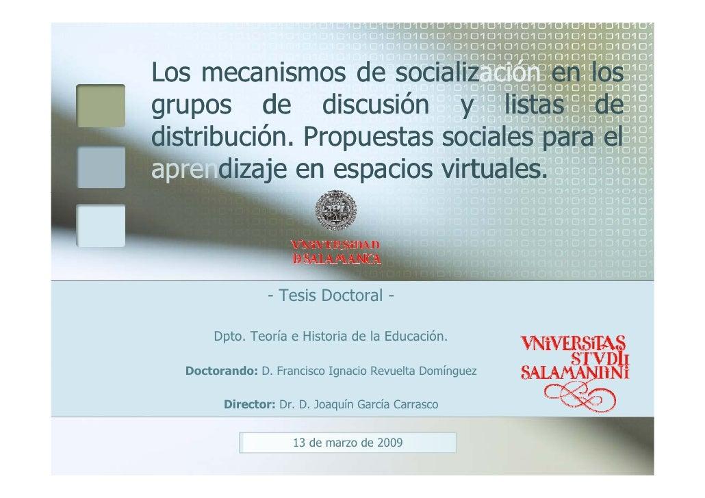 Los mecanismos de socialización en los                      socialización grupos de discusión y listas de distribución. di...