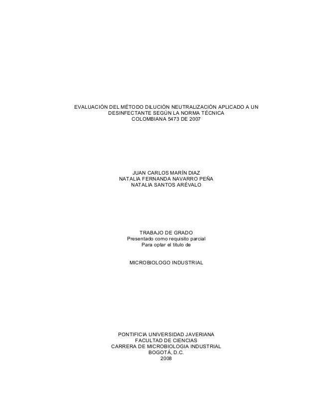 EVALUACIÓN DEL MÉTODO DILUCIÓN NEUTRALIZACIÓN APLICADO A UN DESINFECTANTE SEGÚN LA NORMA TÉCNICA COLOMBIANA 5473 DE 2007 J...
