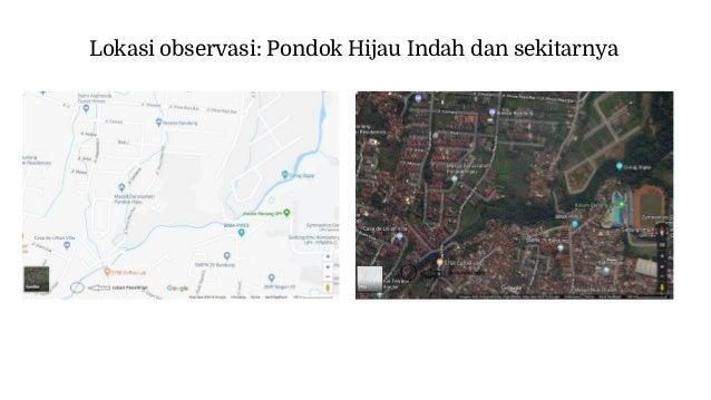 Lokasi observasi: Pondok Hijau Indah dan sekitarnya