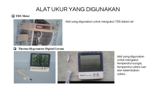 ALAT UKUR YANG DIGUNAKAN ❑ TDS Meter Alat yang digunakan untuk mengukur TDS dalam air Alat yang digunakan untuk mengukur t...