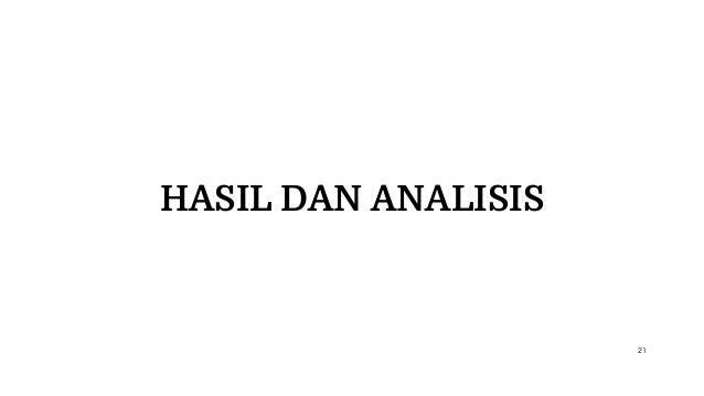 HASIL DAN ANALISIS 21
