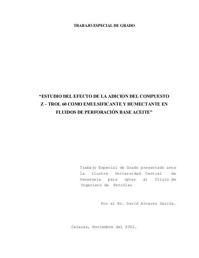 """TRABAJO ESPECIAL DE GRADO """"ESTUDIO DEL EFECTO DE LA ADICION DEL COMPUESTO Z – TROL 60 COMO EMULSIFICANTE Y HUMECTANTE EN F..."""