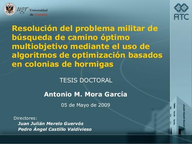 Resolución del problema militar debúsqueda de camino óptimomultiobjetivo mediante el uso dealgoritmos de optimización basa...