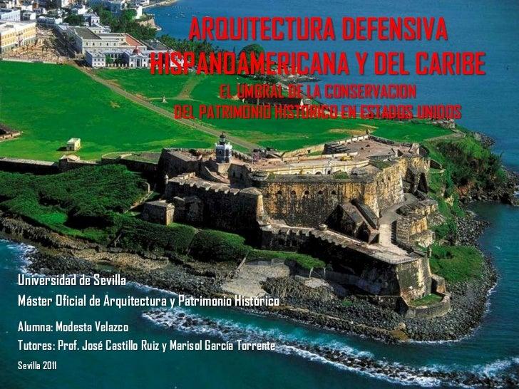 ARQUITECTURA DEFENSIVA                              HISPANOAMERICANA Y DEL CARIBE                                         ...