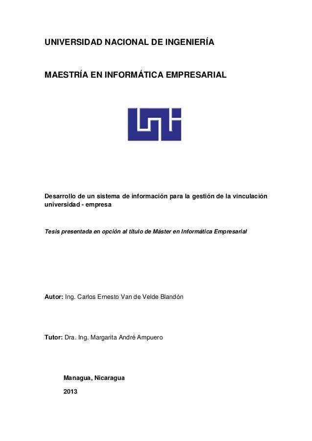UNIVERSIDAD NACIONAL DE INGENIERÍA  MAESTRÍA EN INFORMÁTICA EMPRESARIAL  Desarrollo de un sistema de información para la g...