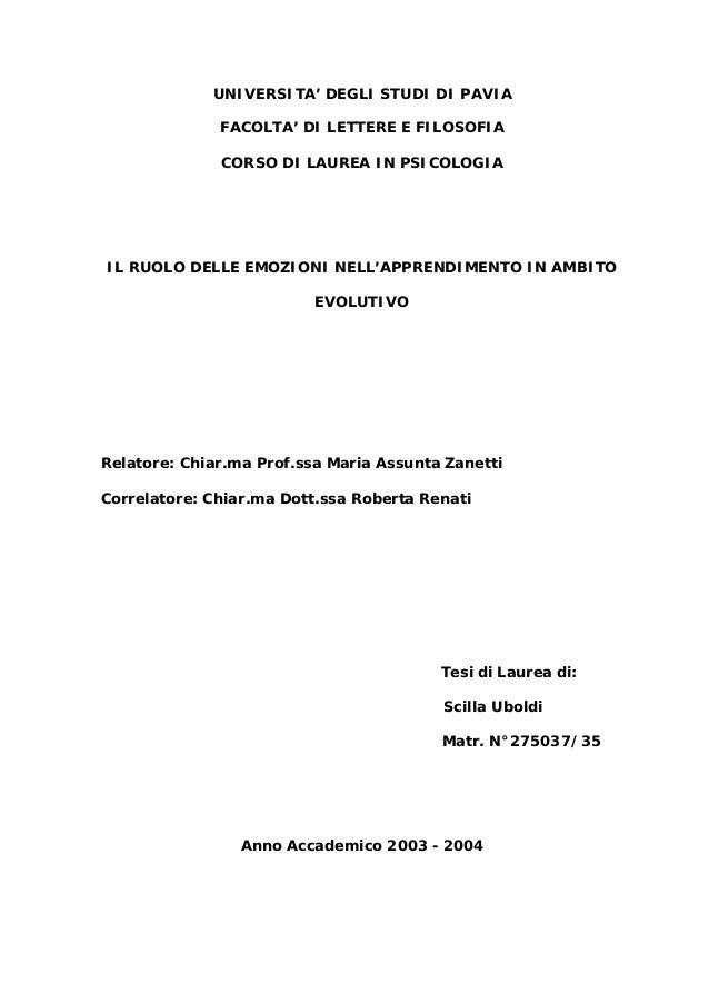 UNIVERSITA' DEGLI STUDI DI PAVIA FACOLTA' DI LETTERE E FILOSOFIA CORSO DI LAUREA IN PSICOLOGIA IL RUOLO DELLE EMOZIONI NEL...