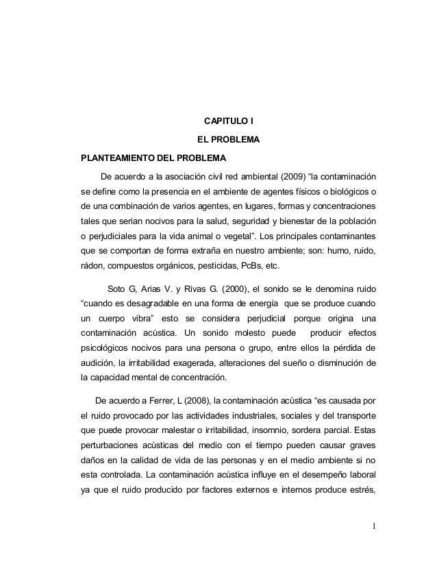 """CAPITULO I EL PROBLEMA PLANTEAMIENTO DEL PROBLEMA De acuerdo a la asociación civil red ambiental (2009) """"la contaminación ..."""
