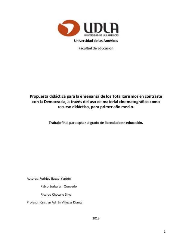 1 Universidad de las Américas Facultad de Educación Propuesta didáctica para la enseñanza de los Totalitarismos en contras...