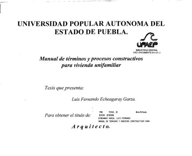 UNIVERSIDAD POPULAR AUTÓNOMA DELESTADO DE PUEBLA.BIBLIOTECA CENTRALUSO ÚNICAMENTE EN SALAManual de términos y procesos con...
