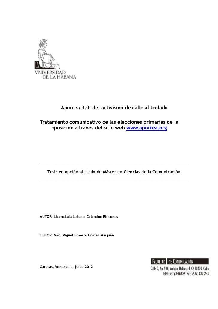 Aporrea 3.0: del activismo de calle al tecladoTratamiento comunicativo de las elecciones primarias de la     oposición a t...