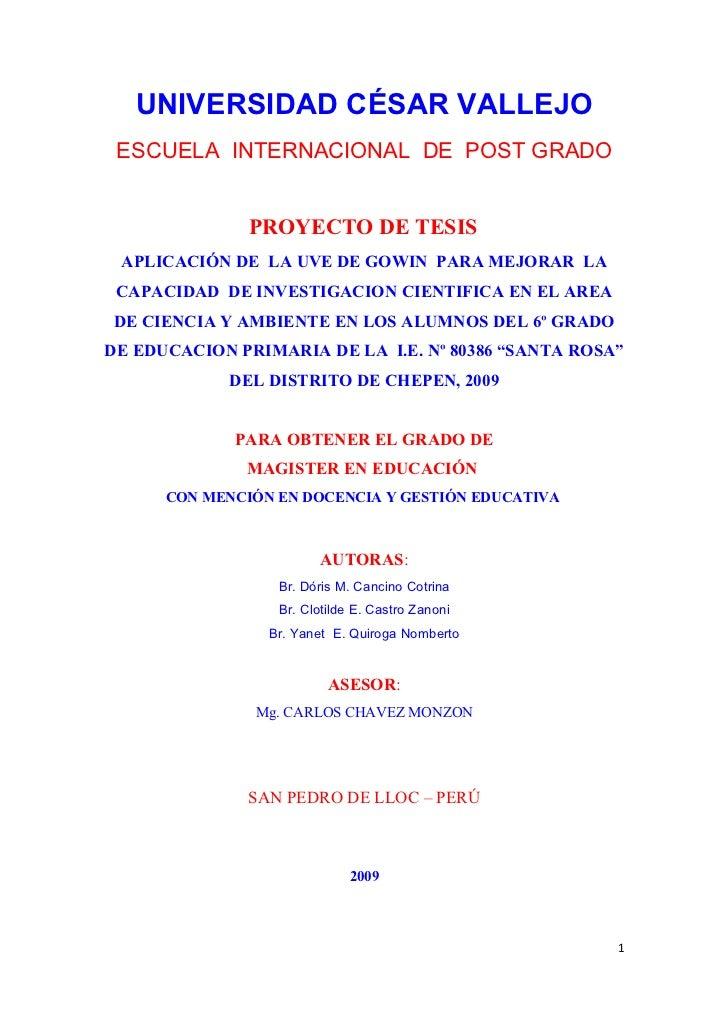 UNIVERSIDAD CÉSAR VALLEJO  ESCUELA INTERNACIONAL DE POST GRADO                  PROYECTO DE TESIS  APLICACIÓN DE LA UVE DE...