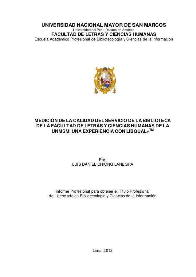 MEDICIÓN DE LA CALIDAD DEL SERVICIO DE LA BIBLIOTECA DE LA FACULTAD DE LETRAS Y CIENCIAS HUMANAS DE LA UNMSM: UNA EXPERIEN...
