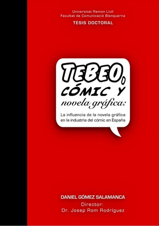 TESIS DOCTORAL Título: Tebeo, cómic y novela gráfica: la influencia de la novela gráfica en la industria del cómic en Espa...
