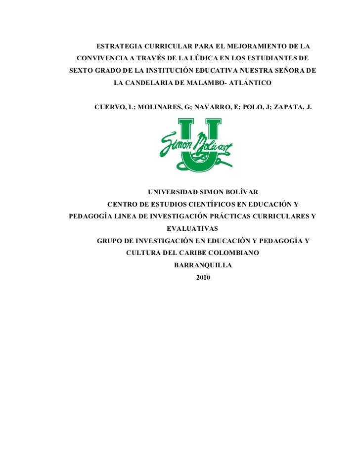 ESTRATEGIA CURRICULAR PARA EL MEJORAMIENTO DE LA CONVIVENCIA A TRAVÉS DE LA LÚDICA EN LOS ESTUDIANTES DESEXTO GRADO DE LA ...