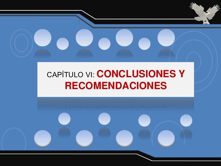 CAPÍTULO VI: CONCLUSIONES   Y   RECOMENDACIONES