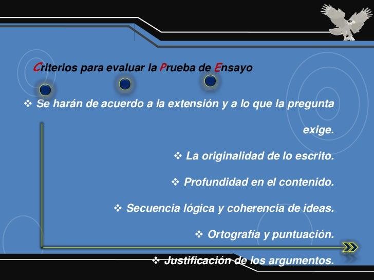 Criterios para evaluar la Prueba de Ensayo Se harán de acuerdo a la extensión y a lo que la pregunta                     ...