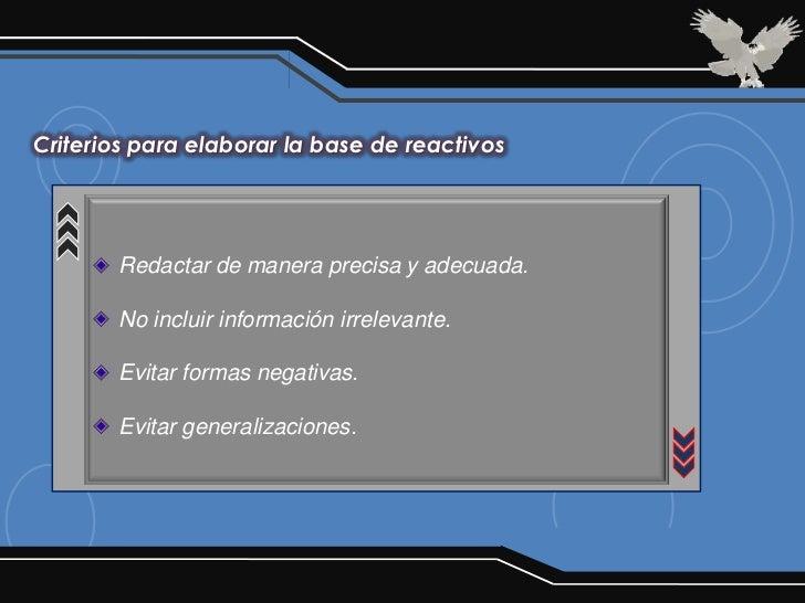 Criterios para elaborar la base de reactivos       Redactar de manera precisa y adecuada.       No incluir información irr...