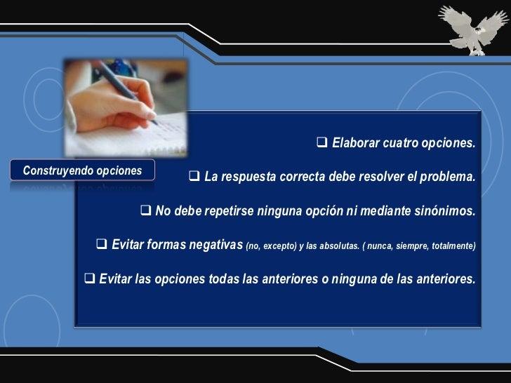  Elaborar cuatro opciones.Construyendo opciones            La respuesta correcta debe resolver el problema.             ...