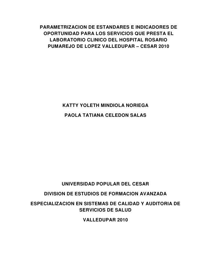 PARAMETRIZACION DE ESTANDARES E INDICADORES DE    OPORTUNIDAD PARA LOS SERVICIOS QUE PRESTA EL      LABORATORIO CLINICO DE...