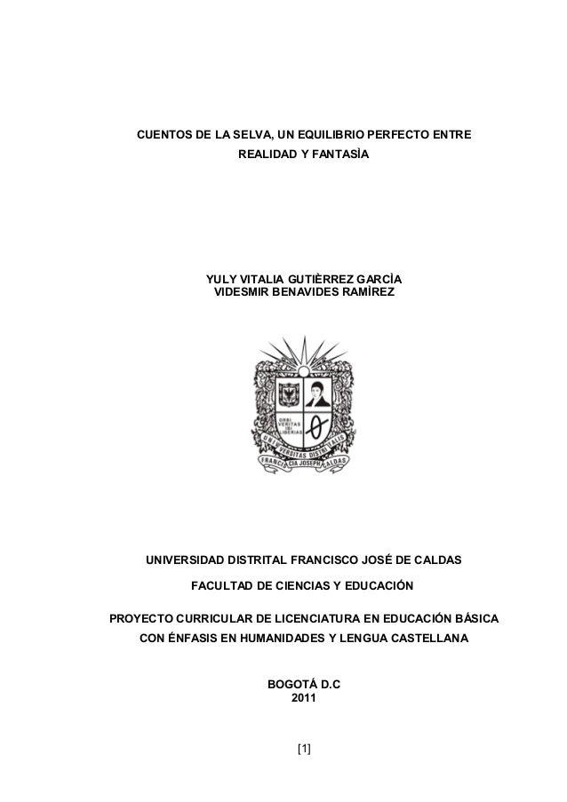 CUENTOS DE LA SELVA, UN EQUILIBRIO PERFECTO ENTRE                  REALIDAD Y FANTASÌA             YULY VITALIA GUTIÈRREZ ...