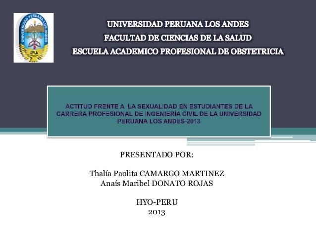 PRESENTADO POR: Thalía Paolita CAMARGO MARTINEZ Anaís Maribel DONATO ROJAS HYO-PERU 2013