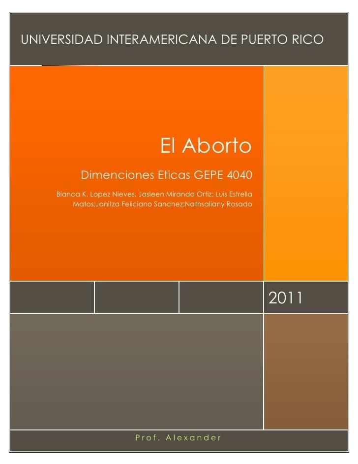 UNIVERSIDAD INTERAMERICANA DE PUERTO RICO                                   El Aborto           Dimenciones Eticas GEPE 40...