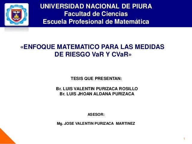 UNIVERSIDAD NACIONAL DE PIURA Facultad de Ciencias Escuela Profesional de Matemática 1 «ENFOQUE MATEMATICO PARA LAS MEDIDA...