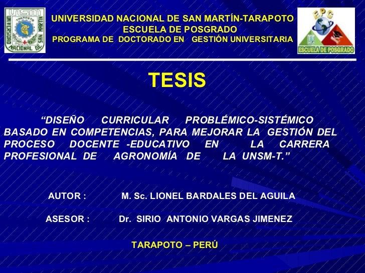 """UNIVERSIDAD NACIONAL DE SAN MARTÍN-TARAPOTO ESCUELA DE POSGRADO PROGRAMA DE  DOCTORADO EN  GESTIÓN UNIVERSITARIA """" DISEÑO ..."""